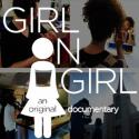 Girl on Girl: A Documentary Film